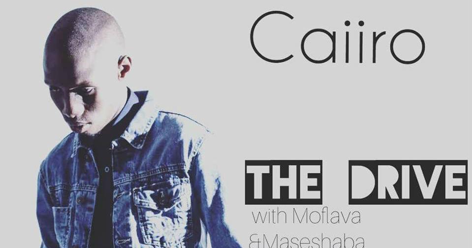 Caiiro - The Drive (MetroFM) | Download MP3 - 07 November 2018
