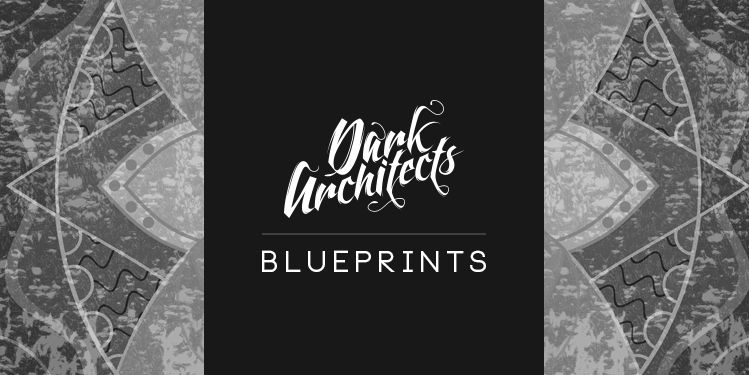 Dark Architects - Blueprints 071 - 11 April 2019