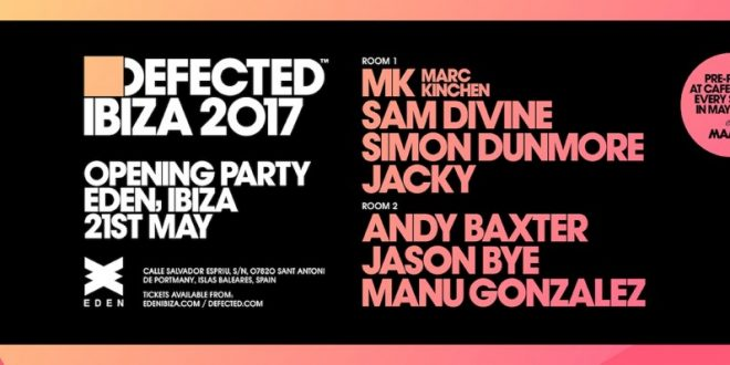 Live @ Defected Opening 2017 (Eden Ibiza)
