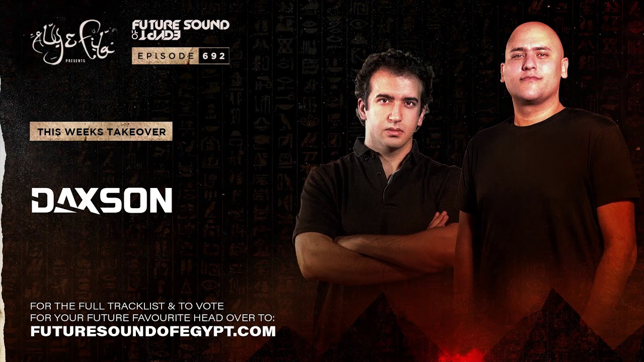 Aly & Fila - Future Sound of Egypt FSOE 692 with Aly & Fila (Daxson Takeover‪)‬ - 10 March 2021