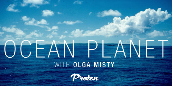 Olga Misty - Ocean Planet [July 03 2016] On Proton Radio - 03 July 2017