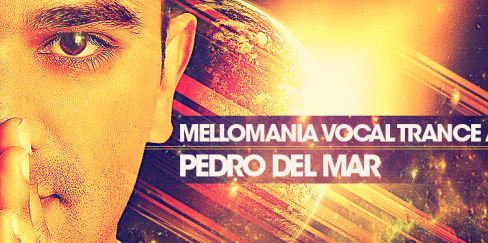 Pedro Del Mar - Mellomania Vocal Trance Anthems 424 - 27 June 2016