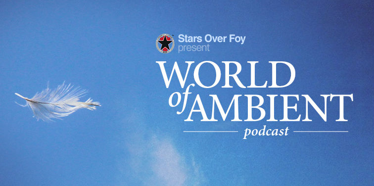 World of Ambient Podcast 048
