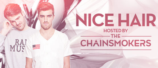 The Chainsmokers - Nice Hair 022 (May 2016) - 05 May 2016