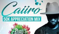 Caiiro - 50k Appreciation mix - 04 August 2019