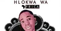 Hlokwa Wa Afrika - WWU Mix - 07 June 2019