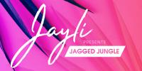 Jayli - Jagged Jungle 9 - 09 March 2019