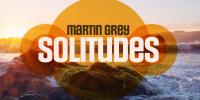 Download Chillout DJ Mix, Music, Song, Radioshow Episode in MP3 Martin Grey - Solitudes Episode 192 - 09 April 2021
