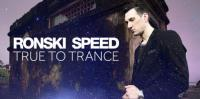 Ronski Speed - True to Trance February 2019 mix - 20 February 2019