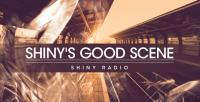 Shiny Radio - Good Scene Radio Show 038 - 24 August 2018