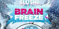 Slushii - Brain Freeze Radio 015 - 18 January 2019
