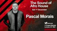 Pascal Morais - The Sound Of Afro House (Live @ Work Bar, London) - 01 December 2018